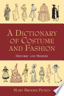 """A Dictionary of Costume and Fashion: Historic and Modern"" by Mary Brooks Picken"