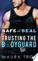 Safe with a SEAL   Trusting The Bodyguard  OASIS Book 1