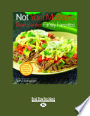 Not Your Mother S Slow Cooker Family Favorites
