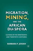 Migration, Mining, and the African Diaspora Book