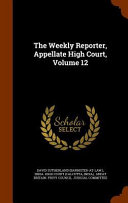 The Weekly Reporter Appellate High Court Volume 12
