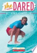 Bethany Hamilton  She Dared