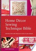 Home Decor Sewing Technique Bible