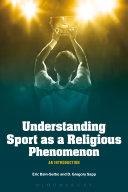 Understanding Sport as a Religious Phenomenon