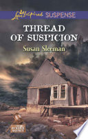 Thread of Suspicion  Mills   Boon Love Inspired Suspense   The Justice Agency  Book 4