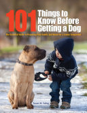 101 Things to Know Before Getting a Dog