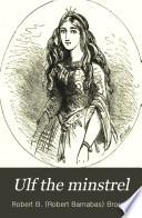 Ulf the Minstrel, Or, The Princess Diamonduckz and the Hazel Fairy