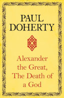 Pdf Alexander the Great: The Death of a God
