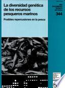 La Diversidad genética de los recursos pesqueros marinos[
