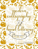 Modern Calligraphy and Hand Lettering Made Easy  Practice Workbook with Words and Inspirational Quotes