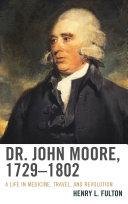 Dr  John Moore  1729   1802