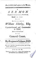 The Lord Shall Rejoice in His Works  A Sermon Preach d at the Lecture in Boston  August 27  1741  Before His Excellency William Shirley  Esq  Captain General and Commander in Chief  and in the Audience of the General Court