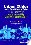 Urban Ethics Under Conditions Of Crisis Politics Architecture Landscape Sustainability And Multidisciplinary Engineering