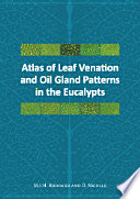 Atlas of Leaf Venation and Oil Gland Patterns in the Eucalypts