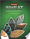 """Wheat: Chemistry and Technology"" by Khalil Khan"