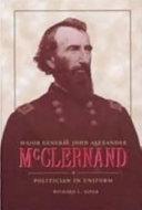 Major General John Alexander McClernand: Politician in Uniform