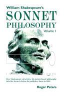 William Shakespeare s Sonnet Philosophy  Volume 1