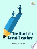 The Heart of a Great Teacher