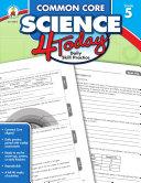 Common Core Science 4 Today, Grade 5