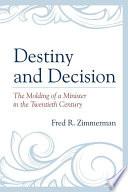 Destiny and Decision