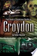 Foul Deeds Suspicious Deaths In Croydon