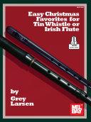 Easy Christmas Favorites for Tin Whistle or Irish Flute