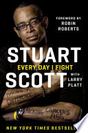 """""""Every Day I Fight: Making a Difference, Kicking Cancer's Ass"""" by Stuart Scott, Larry Platt"""