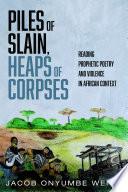 Piles Of Slain Heaps Of Corpses