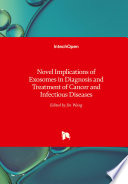 Novel Implications Of Exosomes In Diagnosis And Treatment Of Cancer And Infectious Diseases Book PDF