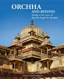 Orchha and Beyond