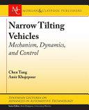 Narrow Tilting Vehicles  Mechanism  Dynamics  and Control Book