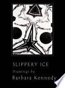 Slippery Ice