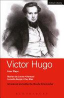 Victor Hugo: Four Plays