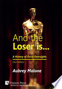 And The Loser Is A History Of Oscar Oversights 2nd Edition