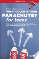 What Color Is Your Parachute? for Teens