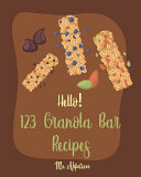 Hello  123 Granola Bar Recipes