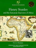 Henry Stanley and the European Explorers of Africa