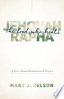 Jehovah Rapha  The God Who Heals Book PDF