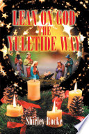 Lean on God the Yuletide Way Book PDF