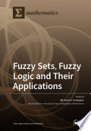 Fuzzy Sets  Fuzzy Logic and Their Applications