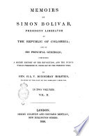 Memoirs of Simon Bolivar  President Liberator of the Republic of Colombia  and of His Principal Generals  Comprising a Secret History     by Gen  H L V  Ducoudray Holstein     Vol  1    2   Book PDF