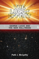 The Lucas Effect: George Lucas and the New Hollywood: