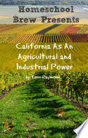 California As An Agricultural and Industrial Power