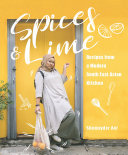 Spices   Lime  Recipes from a Modern Southeast Asian Kitchen