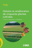 histoire et amelioration de cinquante plantes cultivees