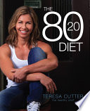"""The 80/20 Diet"" by Teresa Cutter"
