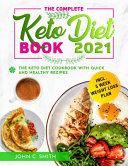 The Complete Keto Diet Book 2021
