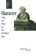 Character  Acting and Being on the Pre modern Stage