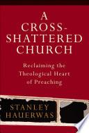 A Cross Shattered Church