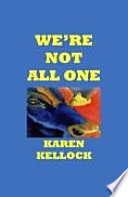 We Re Not All One